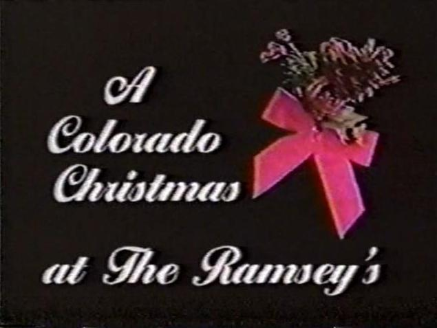 [A Colorado Christmas at the Ramsey's]