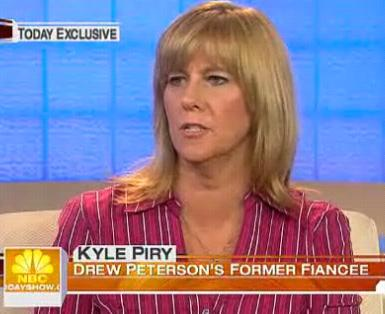 [Kyle Piry (ex-fiancee of Drew Peterson) on NBC Today Show 11-26-2007]