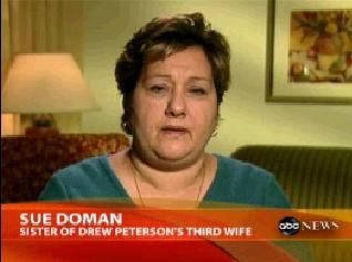 [Sue Doman, sister of Kathleen Savio, Drew Peterson's 3rd wife]