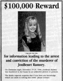 [$100,000 reward from the JonBenet Ramsey Children's Foundation]