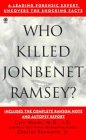 [Who Killed Jonbenet Ramsey?]